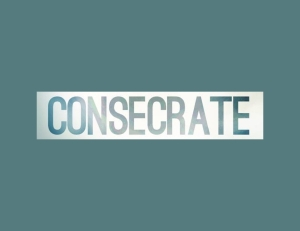 Consecrate slide